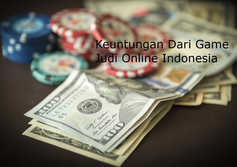Keuntungan Dari Game Judi Online Indonesia
