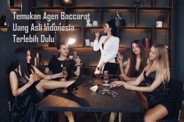 Temukan Agen Baccarat Uang Asli Indonesia Terlebih Dulu