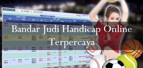 Bandar Judi Handicap Online Terpercaya