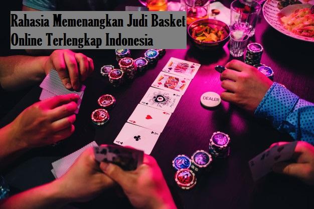 Rahasia Memenangkan Judi Basket Online Terlengkap Indonesia